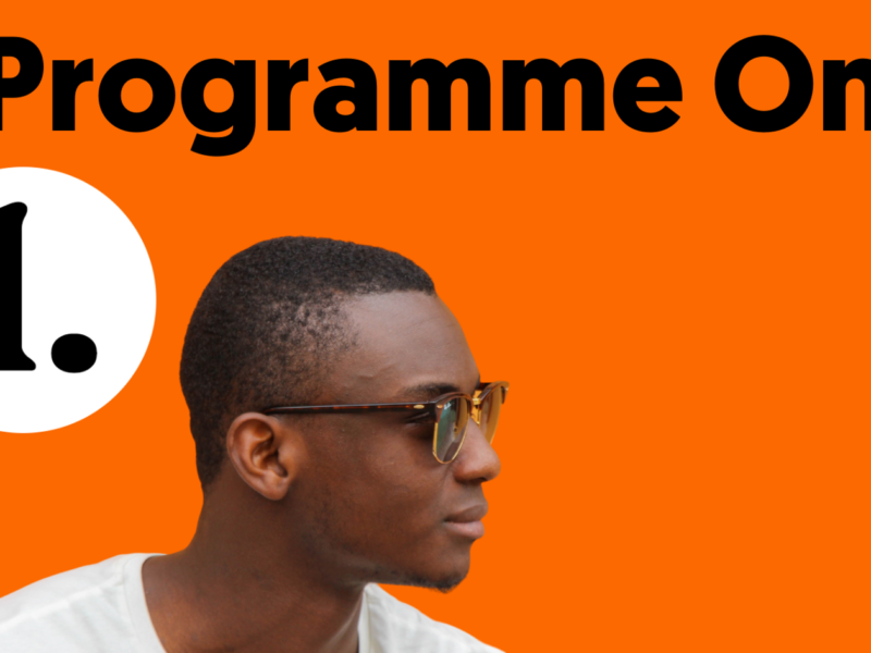 An orange box with black font at the top saying 'Programme One' and a photo of a young black man wearing glasses under the title